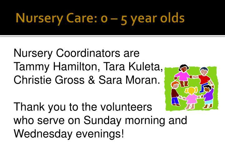 Nursery Care: 0 – 5 year olds