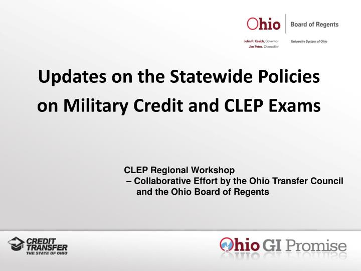 updates on the statewide policies on military credit and clep exams n.