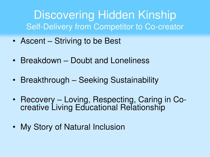 Discovering hidden kinship self delivery from competitor to co creator