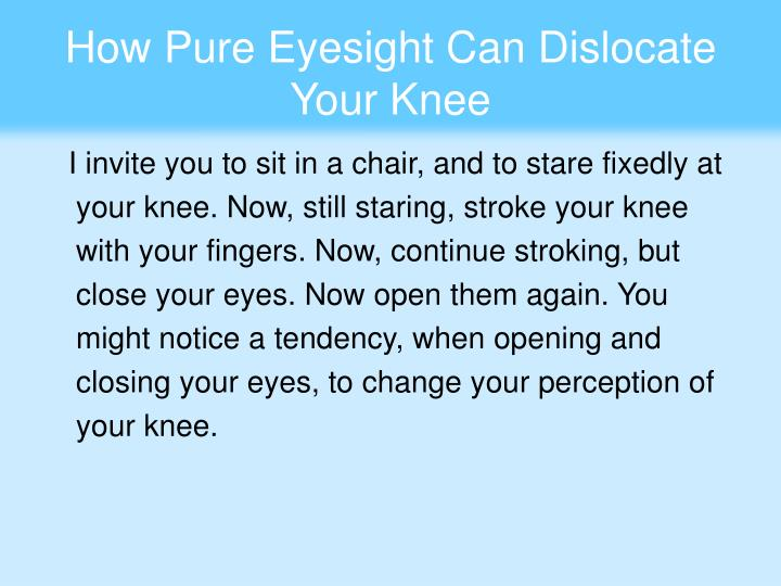 How Pure Eyesight Can Dislocate Your Knee