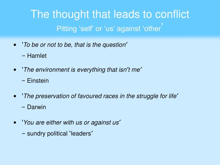 The thought that leads to conflict