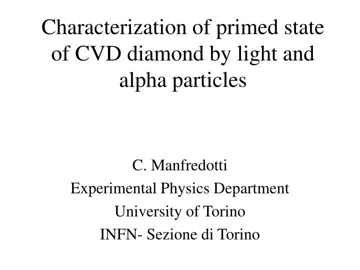 characterization of primed state of cvd diamond by light and alpha particles n.