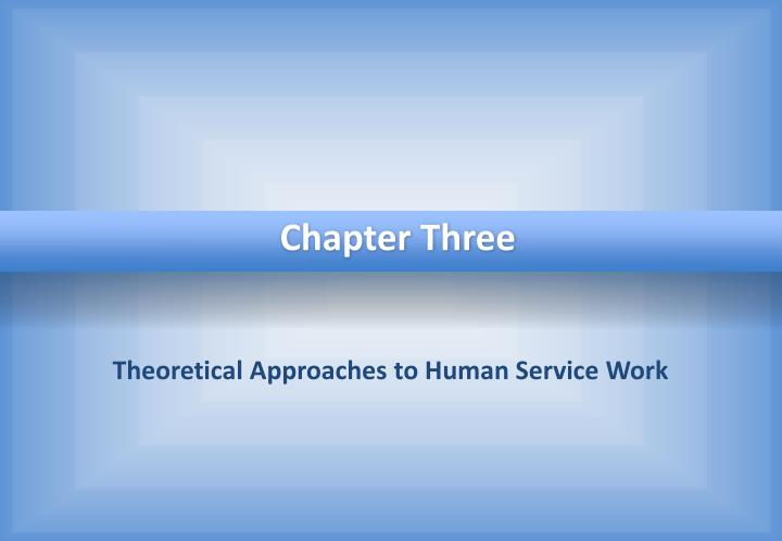 theoretical approaches to human service work n.