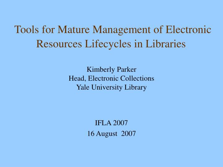 tools for mature management of electronic resources lifecycles in libraries n.
