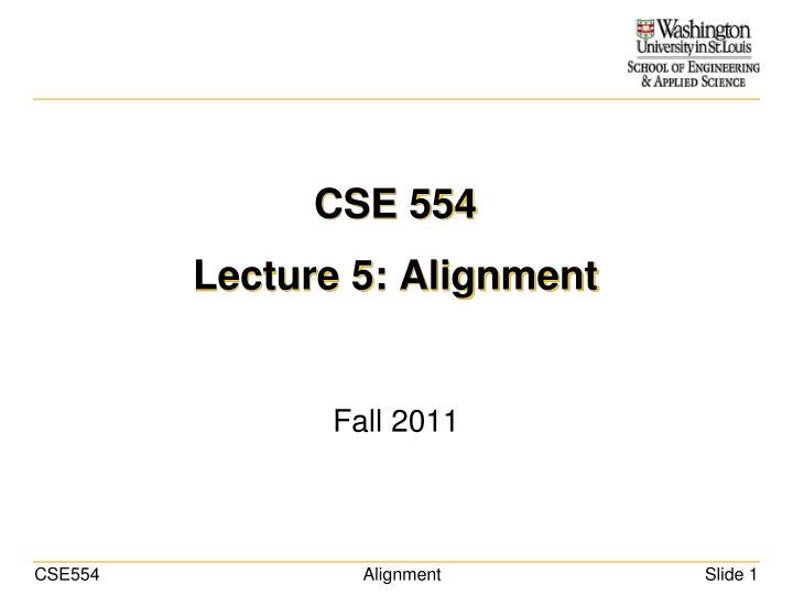 cse 554 lecture 5 alignment n.