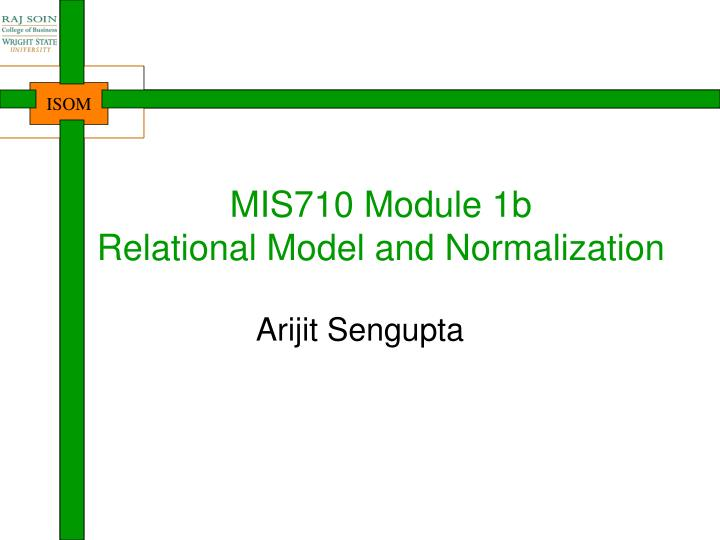 mis710 module 1b relational model and normalization n.