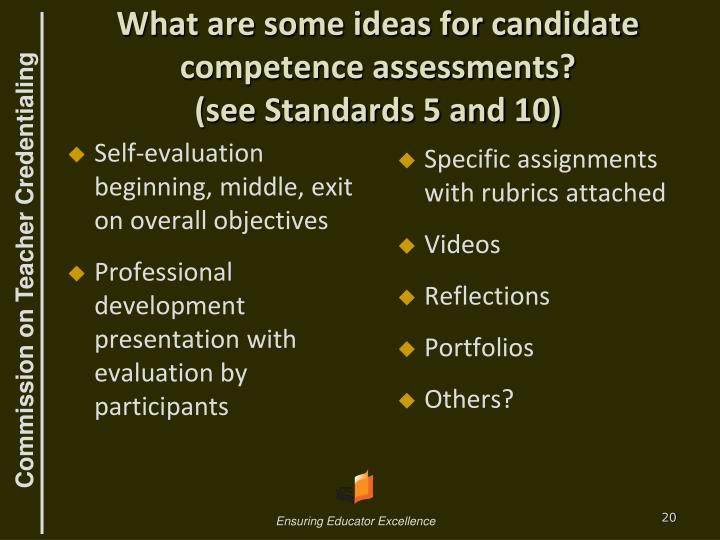 What are some ideas for candidate competence assessments?