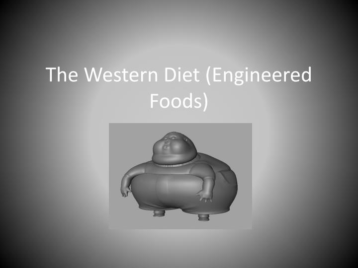 the western diet engineered foods n.