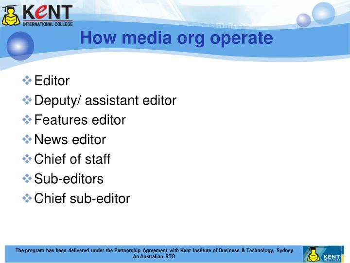 How media org operate