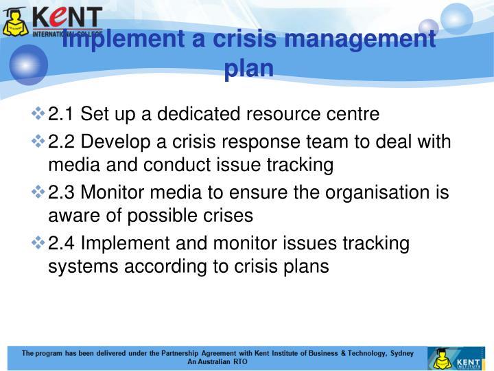 Implement a crisis management plan