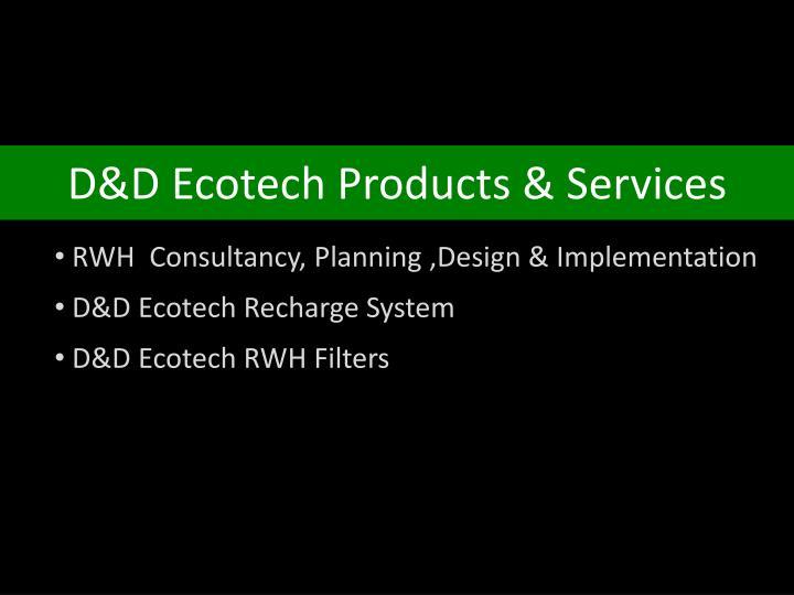 D&D Ecotech Products & Services