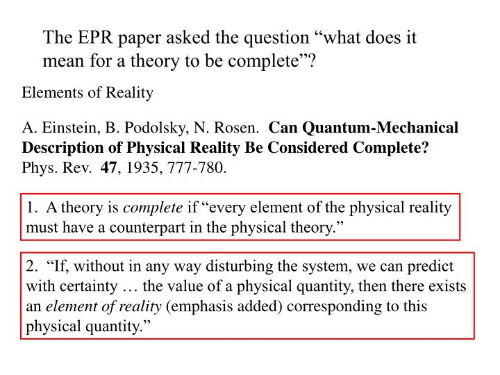 "The EPR paper asked the question ""what does it mean for a theory to be complete""?"