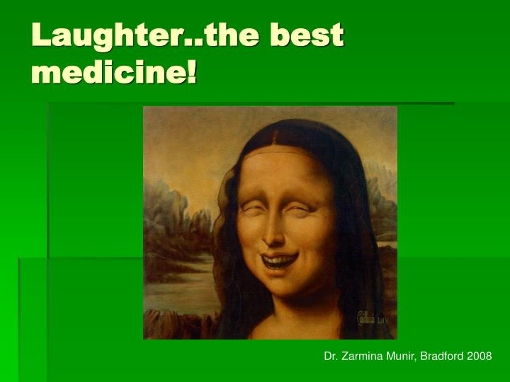 laughter the best medicine n.