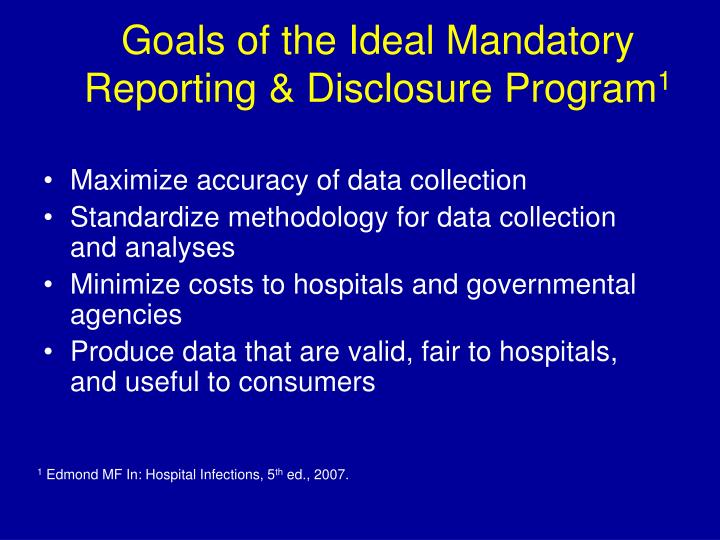 Goals of the Ideal Mandatory Reporting & Disclosure Program