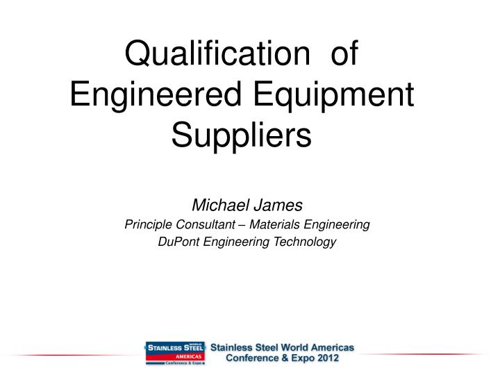 qualification of engineered equipment suppliers n.