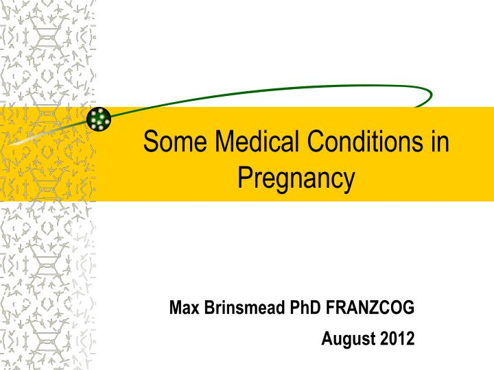 some medical conditions in pregnancy n.