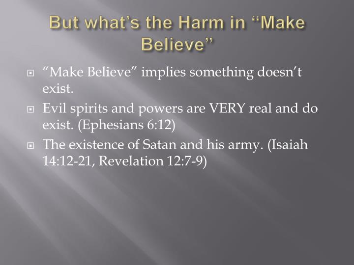 """But what's the Harm in """"Make Believe"""""""