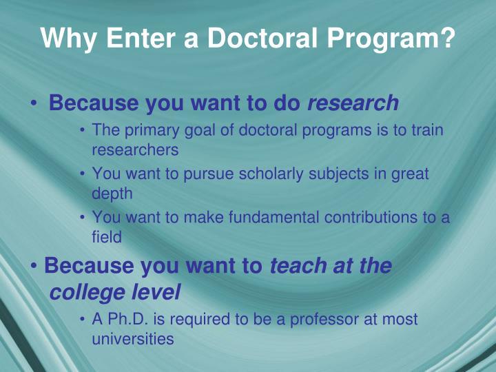 Why enter a doctoral program