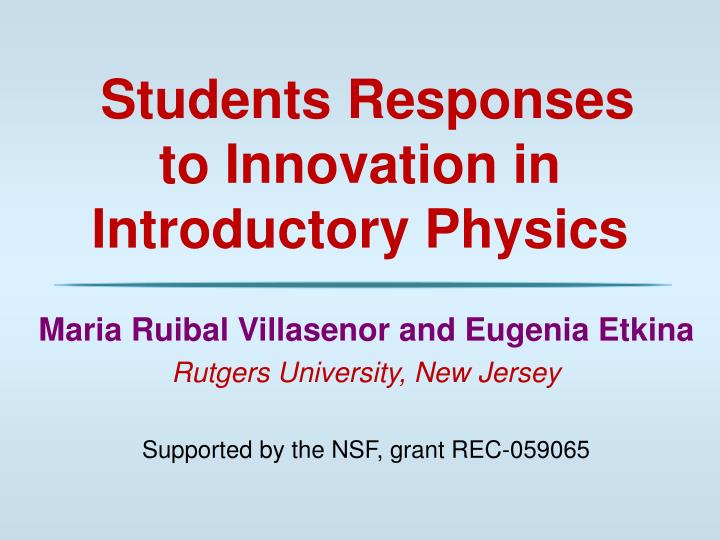 students responses to innovation in introductory physics n.