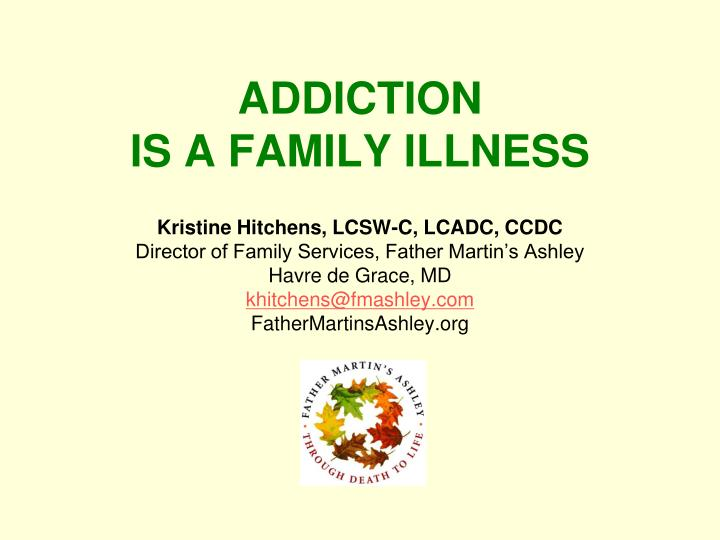 Addiction is a family illness