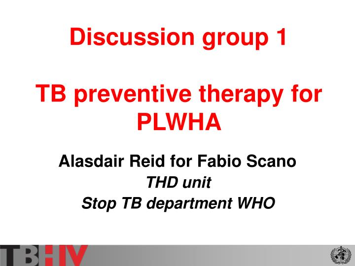 discussion group 1 tb preventive therapy for plwha n.
