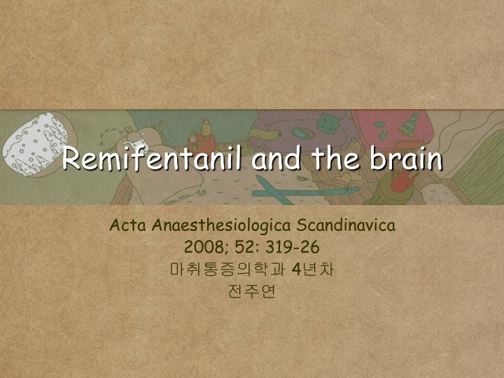 remifentanil and the brain n.