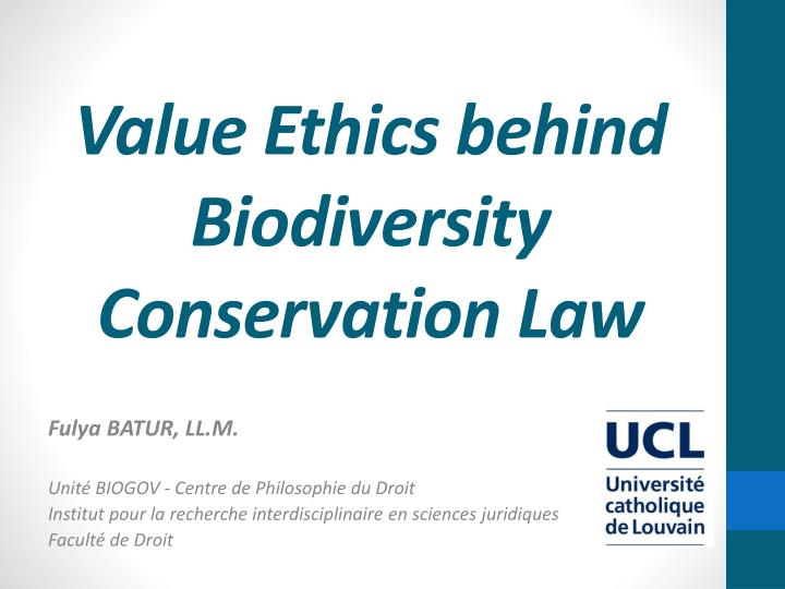 value ethics behind b iodiversity conservation l aw n.