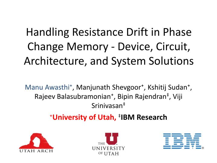 handling resistance drift in phase change memory device circuit architecture and system solutions n.
