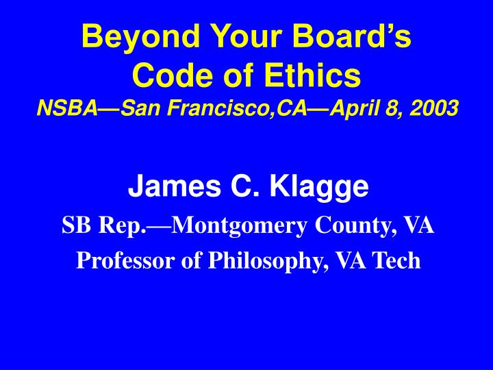 beyond your board s code of ethics nsba san francisco ca april 8 2003 n.