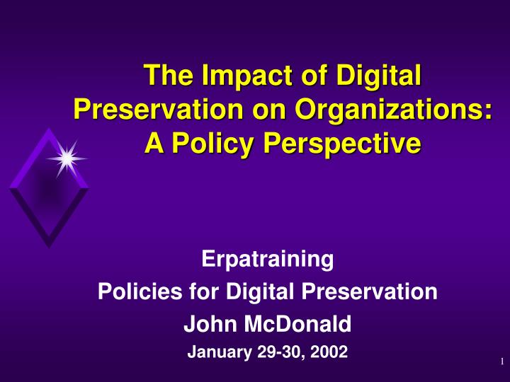 the impact of digital preservation on organizations a policy perspective n.