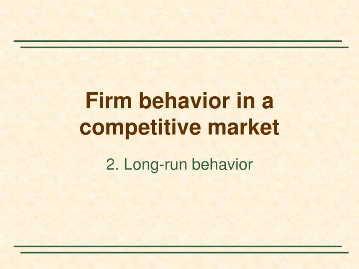 Firm behavior in a competitive market