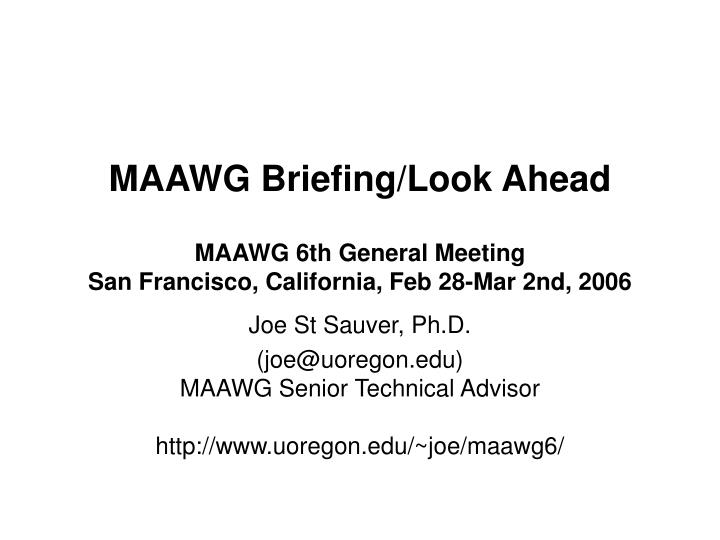 maawg briefing look ahead maawg 6th general meeting san francisco california feb 28 mar 2nd 2006 n.