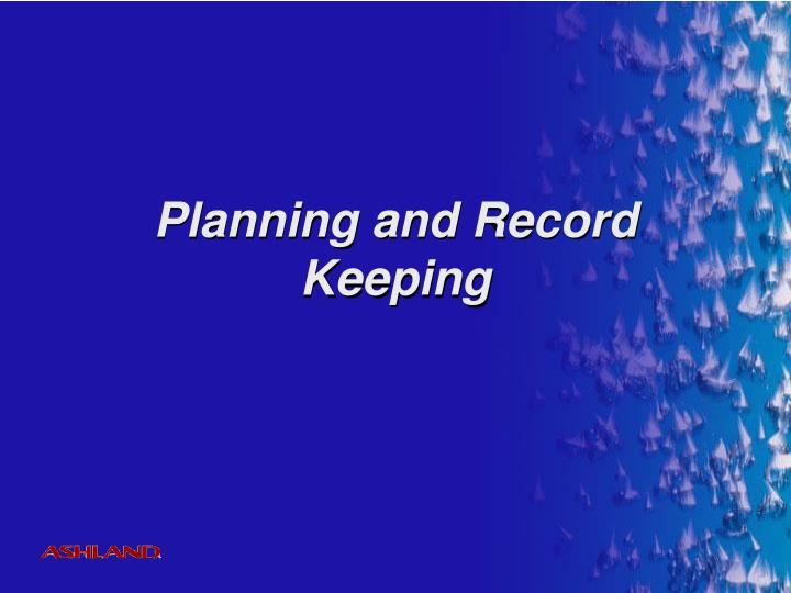 Planning and Record Keeping