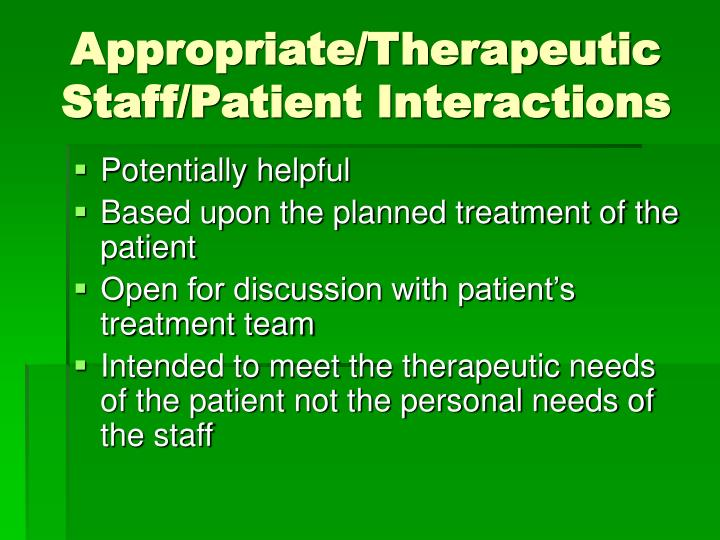 Appropriate/Therapeutic Staff/Patient Interactions