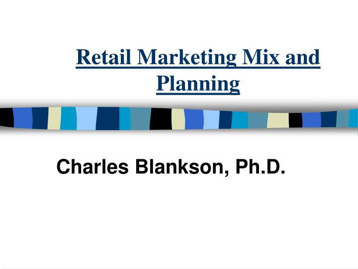 retail marketing mix and planning n.