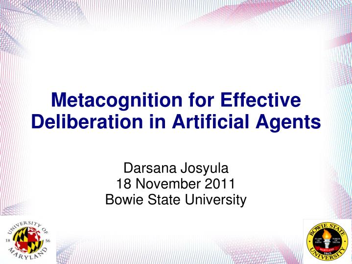 metacognition for effective deliberation in artificial agents n.