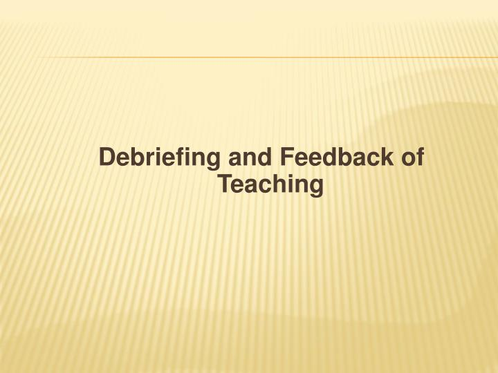 Debriefing and Feedback of Teaching
