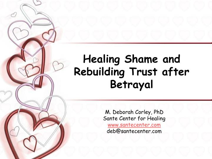 healing shame and rebuilding trust after betrayal n.