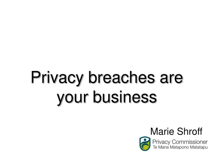 privacy breaches are your business n.