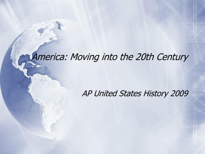 america moving into the 20th century n.