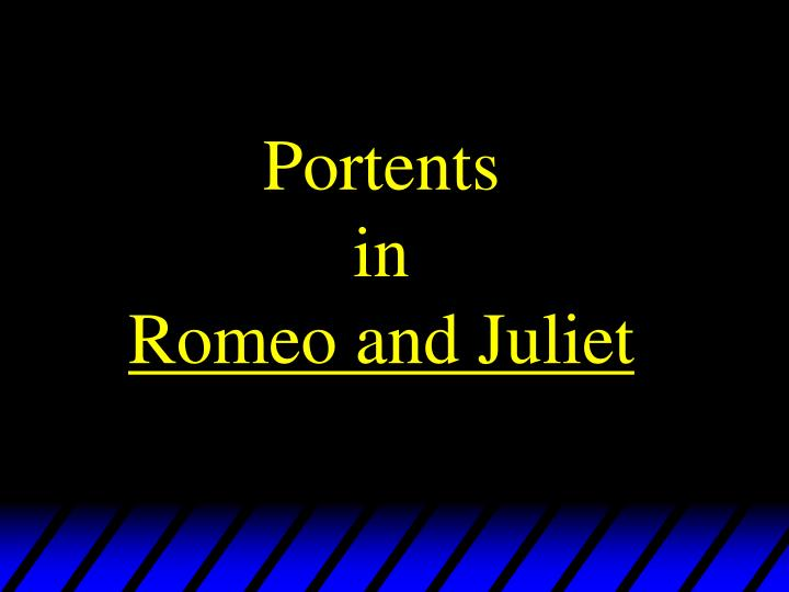 portents in romeo and juliet n.