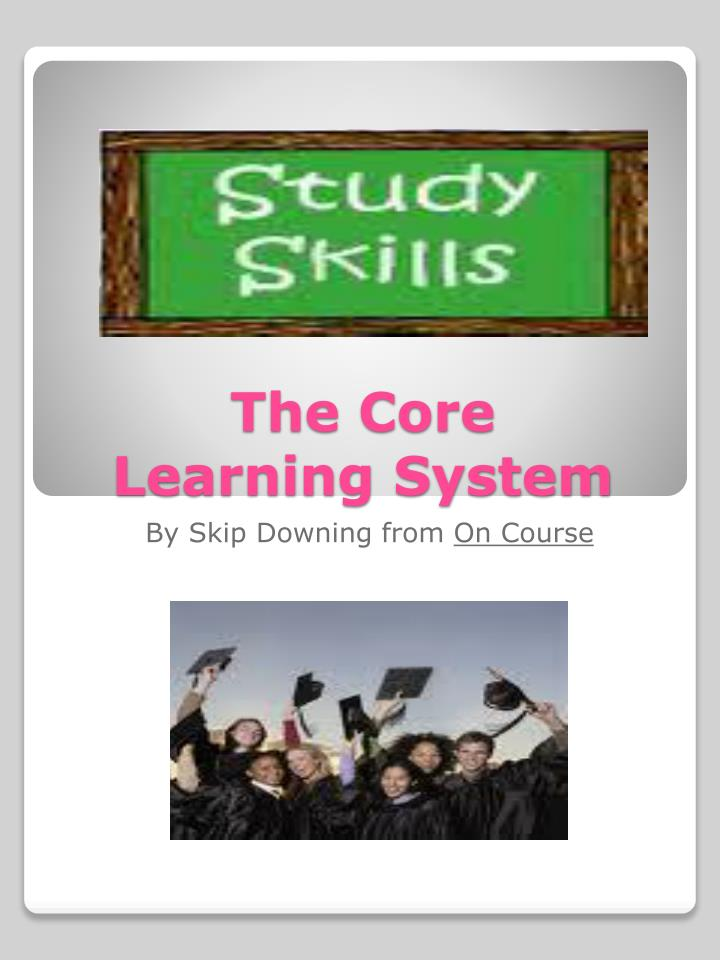 the core learning system n.
