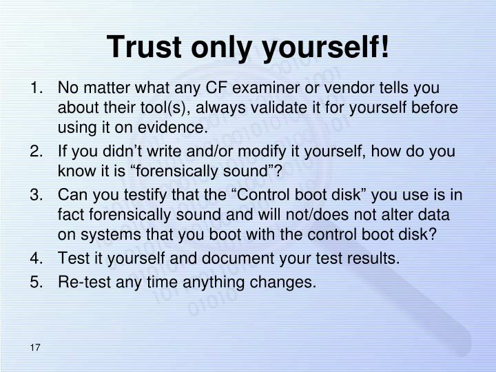 Trust only yourself!