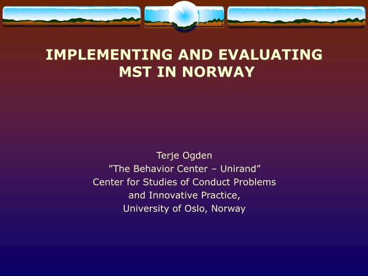 implementing and evaluating mst in norway n.