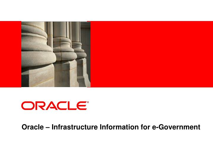 Oracle – Infrastructure Information for e-Government