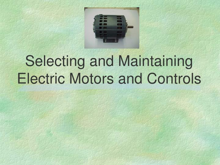 selecting and maintaining electric motors and controls n.