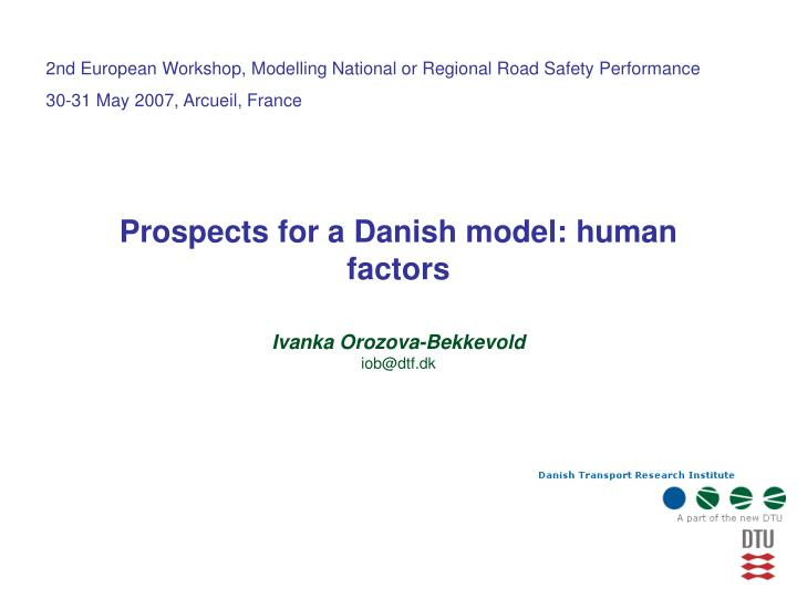 prospects for a danish model human factors n.