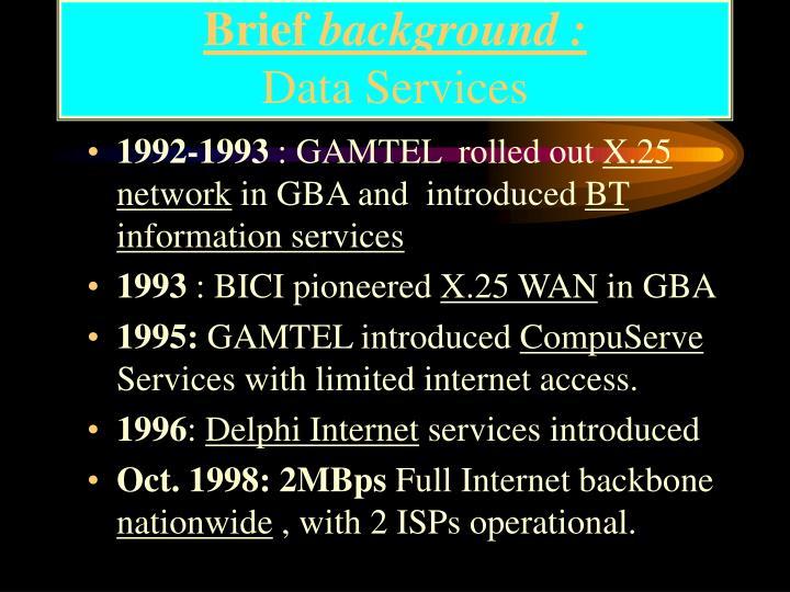 Brief background data services