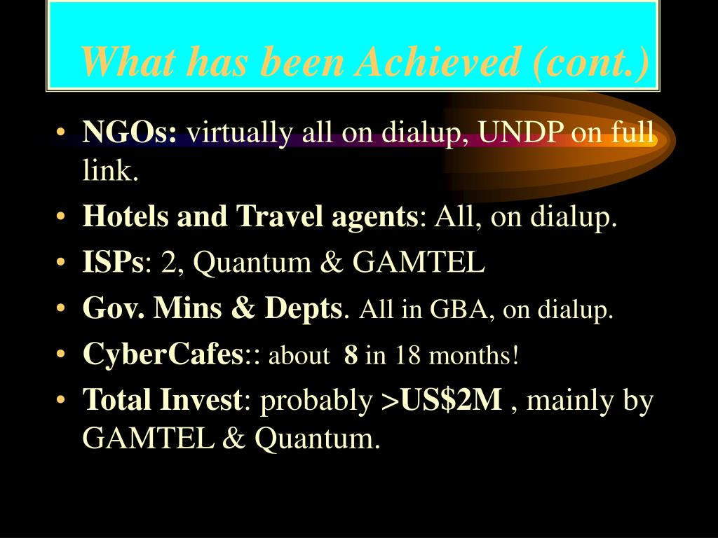 What has been Achieved (cont.)