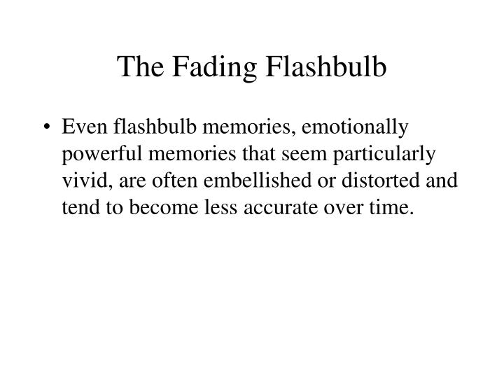 The Fading Flashbulb